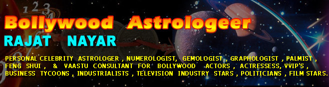 Rajat Nayar - Personal Celebrity Astrologer, Numerologist,  Gemologist, Graphologist, Palmist, Feng Shui, Vaastu Consultant For Bollywood Actor, Actresses, VVIP's, Business